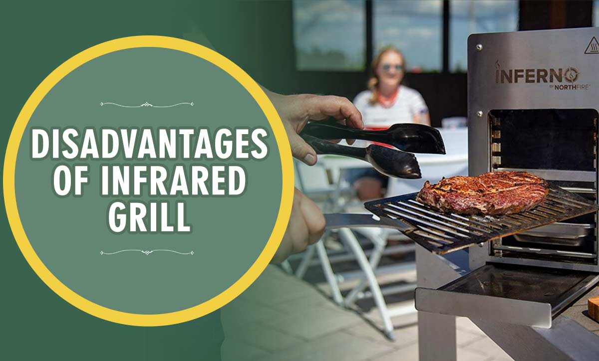 Disadvantages Infrared Grill