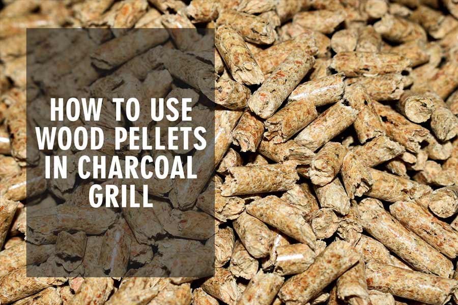 Use Wood Pellets In Charcoal Grill