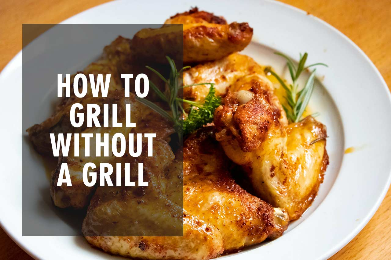 Grill Without A Grill