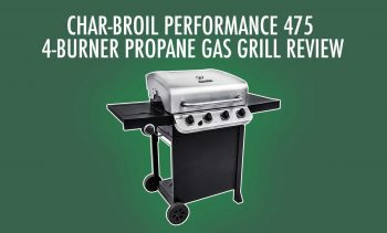 Char Broil Performance 475 Reviews