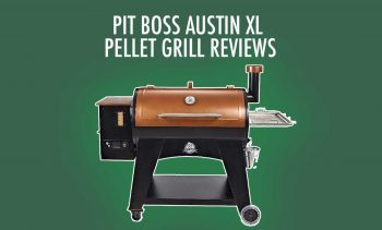 Pit Boss Austin XL Reviews