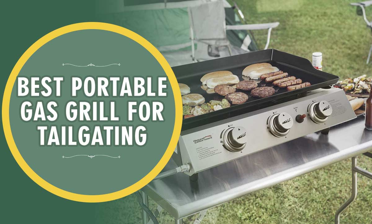 Best Portable Gas Grill For Tailgating